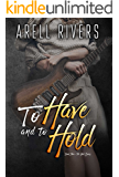 To Have and to Hold: A Second Chance Rock Star Romance (The Hold Series Book 3)