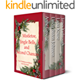 Mistletoe, Jingle Bells, and Second Chances: Four Christmas Romances to Warm the Heart