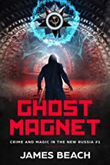 Ghost Magnet: Crime and Magic in the New Russia #1 Kindle Edition