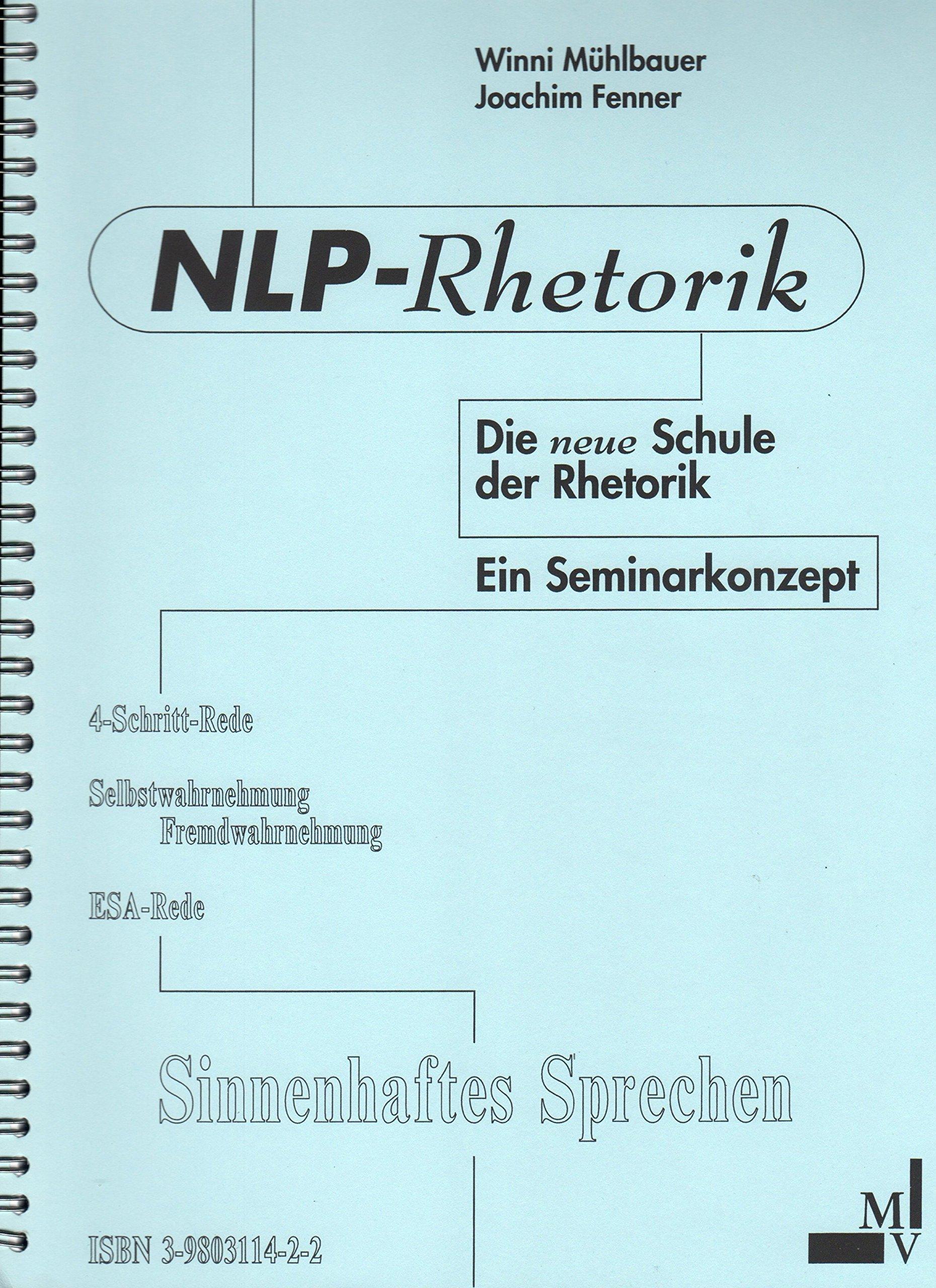 NLP-Rhetorik. Die neue Schule der Rhetorik