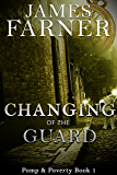 Changing of the Guard (Pomp and Poverty Book 1)