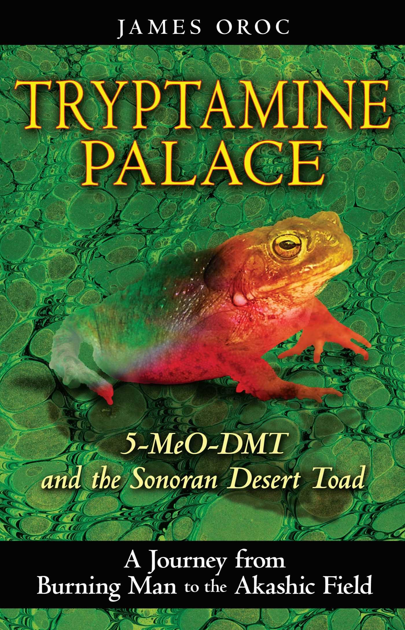 Download Tryptamine Palace: 5-MeO-DMT and the Sonoran Desert Toad PDF