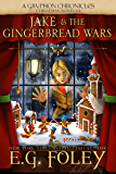 Jake & The Gingerbread Wars (A Gryphon Chronicles Christmas Novella) (The Gryphon Chronicles)