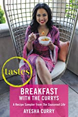 Tastes: Breakfasts with The Currys: A Recipe Sampler from The Seasoned Life Kindle Edition