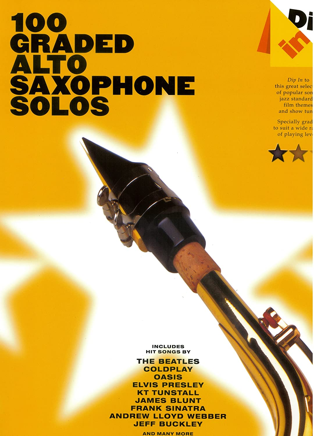 Dip In - 100 Graded Alto Sax Solos - Saxofón alto Partituras con canciones de The Beatles, Coldplay, Oasis, Elvis Presley, KT Tunstall, James Blunt, ...
