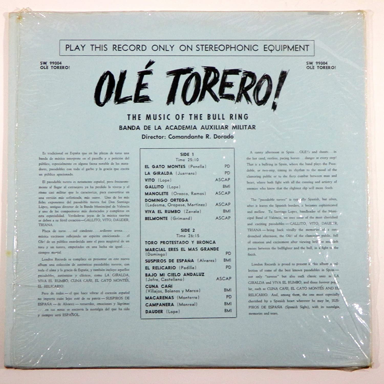 Penella, Juarranz, Lope, Orozco, Zavala, Domingo, Comandante R. Dorado, Banda De La Academia Auxiliar Militar - Olé Torero: The Music of the Bull Ring ...