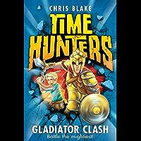 Gladiator Clash (Time Hunters, Book 1)