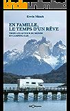 En famille, le temps d'un rêve: Trois ans autour du monde en camping-car (French Edition)