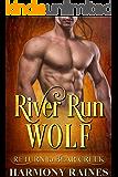 River Run Wolf (Return to Bear Creek Book 21)