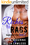 Riches to Rags, Book 2 (Stepbrother's Fall #2) (A Billionaire Stepbrother Romance Series)