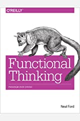 Functional Thinking: Paradigm Over Syntax Kindle Edition