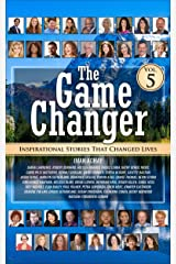 The Game Changer: Inspirational Stories That Changed Lives Kindle Edition
