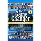 The Game Changer: Inspirational Stories That Changed Lives