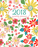 2018 Weekly Planner: calendar and planner to schedule and organize your week and month starting with September of 2017 (Academic Monthly and Weekly Planners) (English Edition)