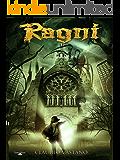 Ragni (Il Ciclo di Aracnia Vol. 1)