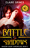 Battle In Shadows: A Fae Vampire Action and Adventure Romance (Shadow Court Chronicles: Faerie Series Book 3)