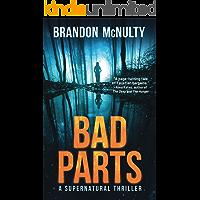 Bad Parts: A Supernatural Thriller (Dark Parts Book 1)