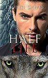Half Life (A Helheim wolf pack tale Book 3)