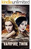 Vampire Twin (Kiera Hudson & Samantha Carter Pushed Trilogy Book 1)