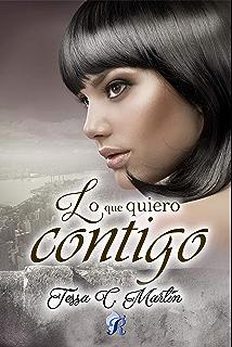 Lo que quiero contigo (Romantic Ediciones) (Spanish Edition)