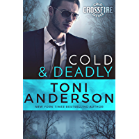 Cold & Deadly (Cold Justice - Crossfire: FBI Romantic Suspense Book 1)