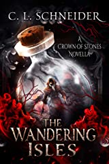 The Wandering Isles: A Crown of Stones Novella (The Crown of Stones Novella Series Book 1) Kindle Edition