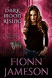 Dark Moon Rising (Blood Martyr Book 4)