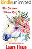 The Unicorn Wears Red (The Unicorn Daze Series Book 6)
