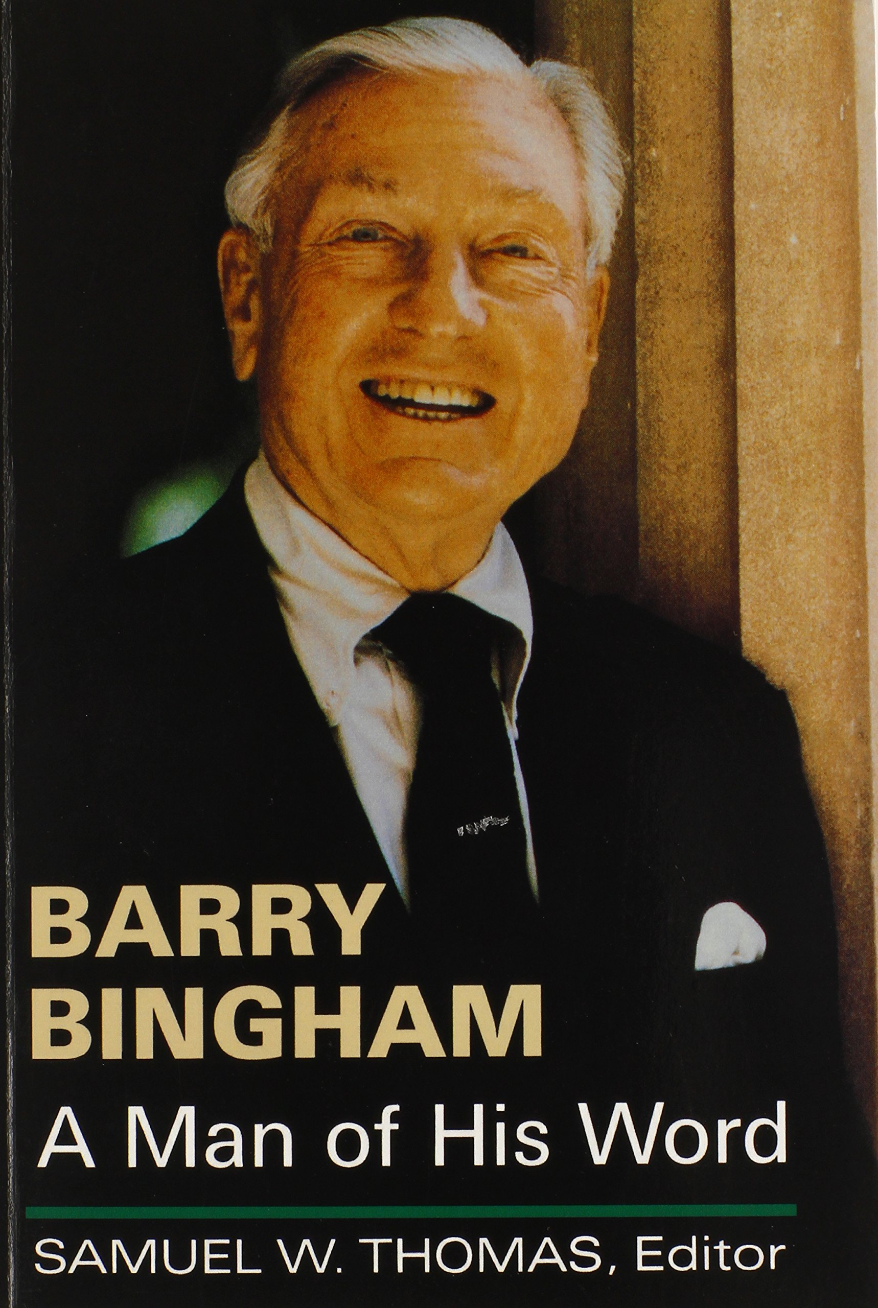 Read Online Barry Bingham: A Man of His Word (Kentucky Remembered: An Oral History) pdf