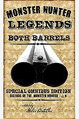 Both Barrels of Monster Hunter Legends (Legends of the Monster Hunter Book 1) Kindle Edition