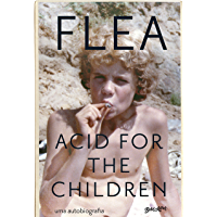 Acid for the Children: A autobiografia de Flea, a lenda do Red Hot Chili Peppers (Portuguese Edition) book cover