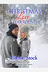 Christmas Love Year Round (Kindred Lake Series Book 1) Kindle Edition