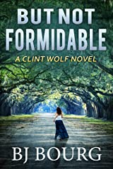 But Not Formidable: A Clint Wolf Novel (Clint Wolf Mystery Series Book 8)