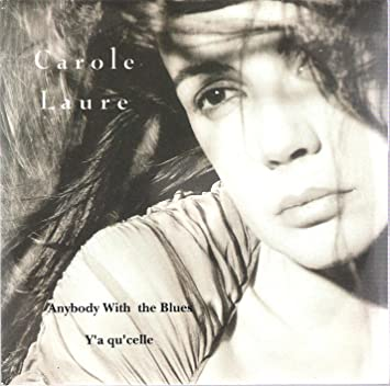 Anybody With the Blues  Carole Laure, Dave Loggins  Amazon.fr  Musique 80b07499ffa
