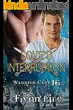 Love's Interruption (Warrior Camp Book 16)