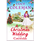 A Christmas Wedding in the Cotswolds: Escape with bestseller Lucy Coleman for the perfect uplifting read for 2021…