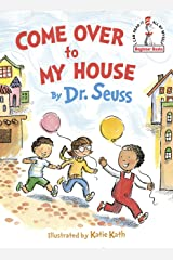 Come Over to My House (Beginner Books(R)) Hardcover