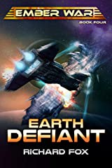 Earth Defiant (The Ember War Saga Book 4) Kindle Edition