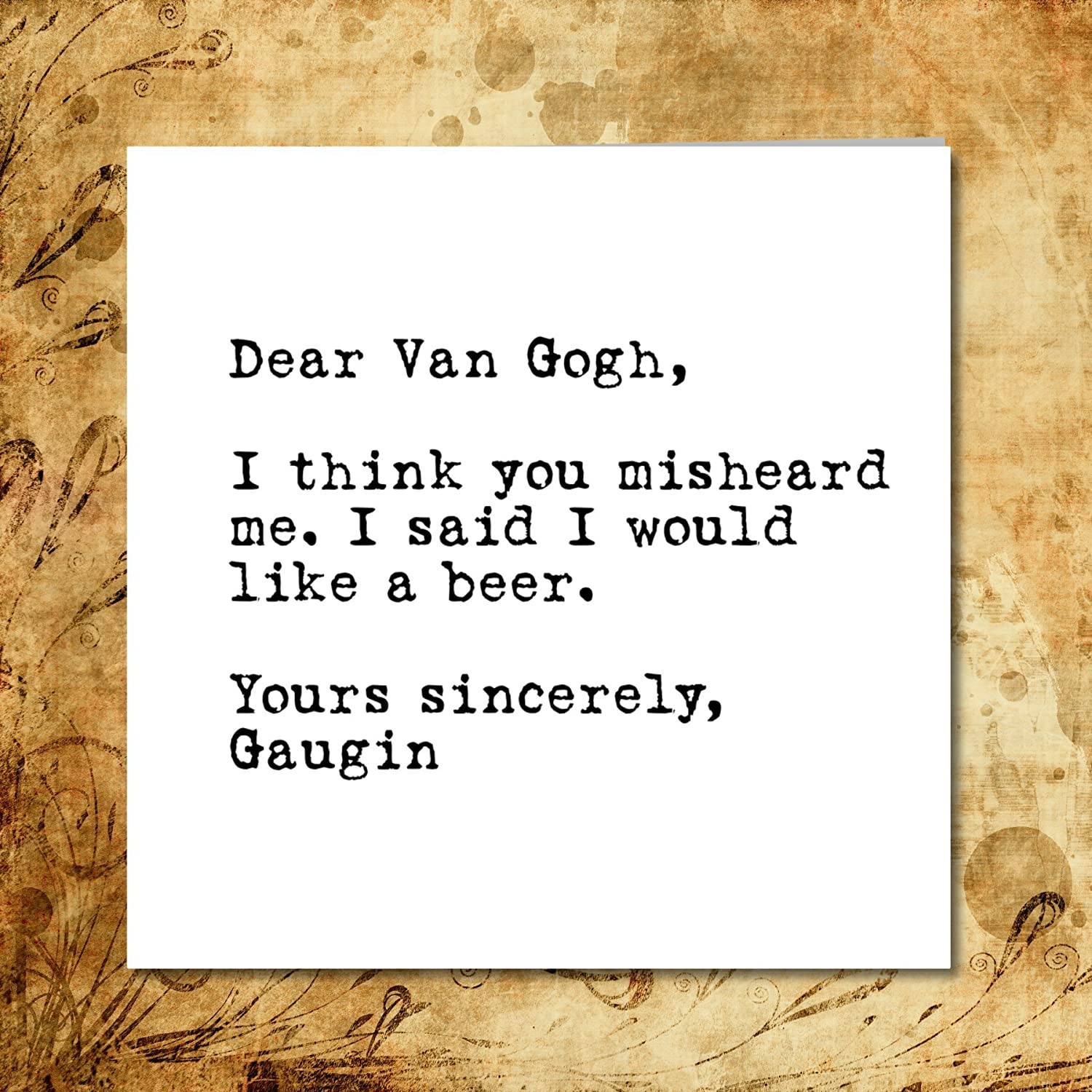 FUNNY CARD Birthday Or Any Occasion Card For Family Friend Van Gogh Gaugin Ear Art Artist Quote Pun Proverb Amazoncouk Handmade