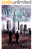 Within the Walls (Psycho Infected Book 1)