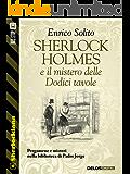 Sherlock Holmes e il mistero delle Dodici tavole: 6 (Sherlockiana)