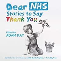 Dear NHS: A Collection of Stories to Say Thank You