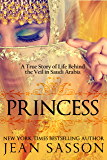 Princess: A True Story of Life Behind the Veil in Saudi Arabia (English Edition)