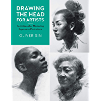 Drawing the Head for Artists:Techniques for Mastering Expressive Portraiture (English Edition)