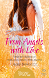From Angels with Love: True-life stories of communication with Angels (HarperTrue Fate - A Short Read)
