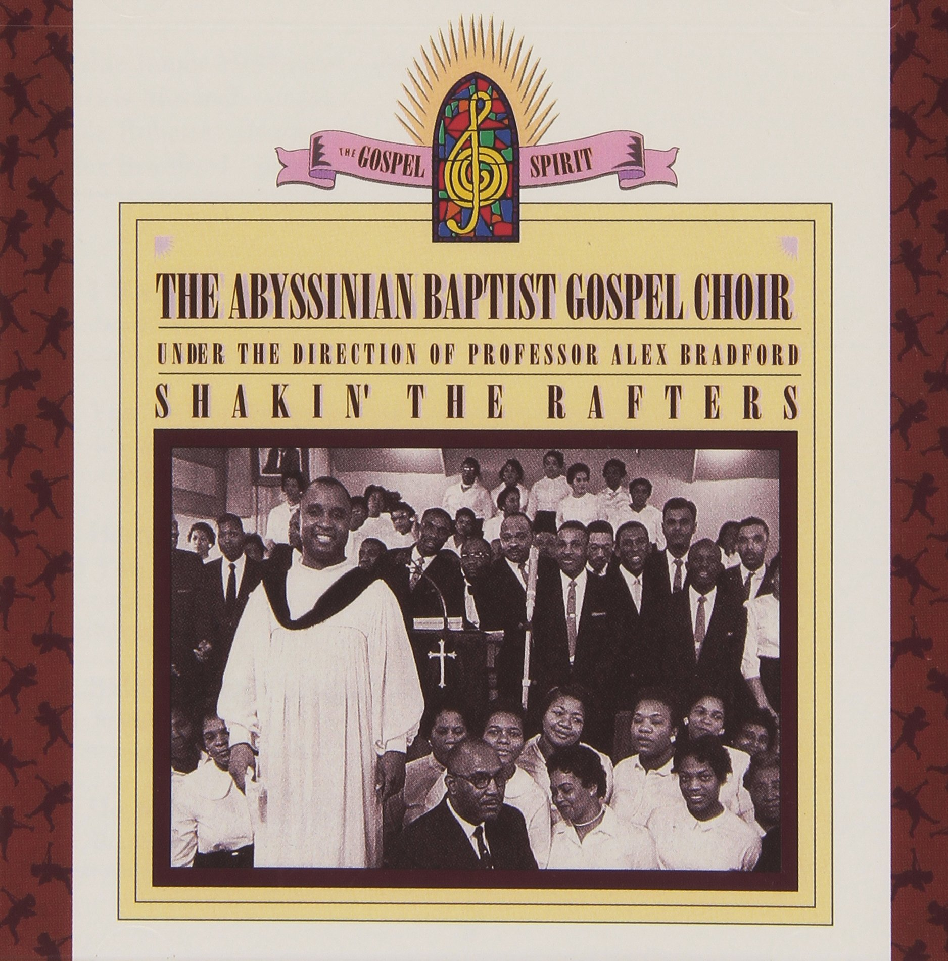 Shakin' The Rafters: Abyssinian Baptist Gospel Choir Under The Direction of Professor Alex Bradford