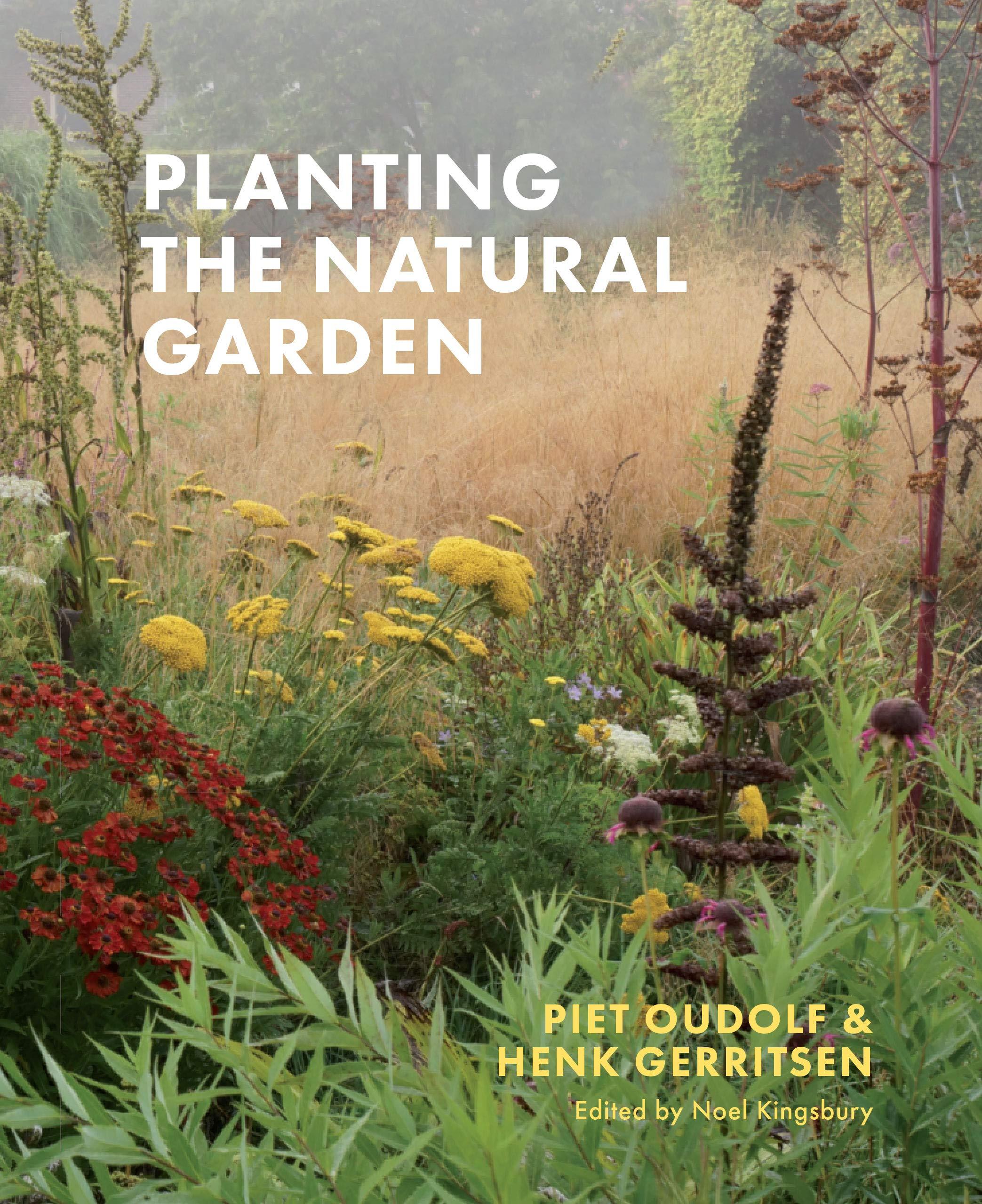 Planting The Natural Garden Oudolf Piet Gerritsen Henk