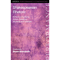 Shakespearean Rhetoric: A Practical Guide for Actors, Directors, Students and Teachers (Arden Performance Companions…