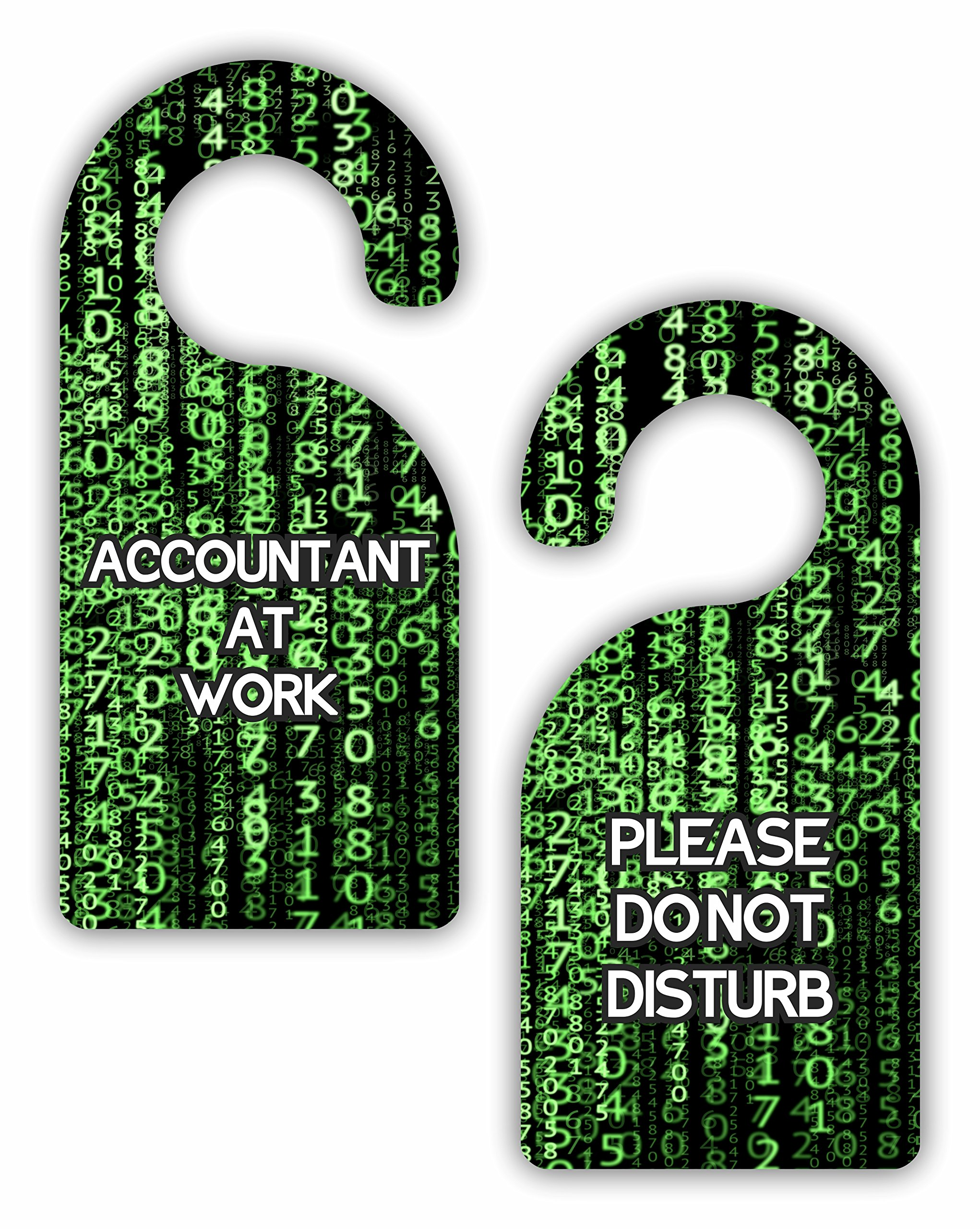 Accountant At Work/Please Do Not Disturb - Accounting - Numbers - Double-Sided Hard Plastic Glossy Door Hanger by Lea Elliot (Image #1)