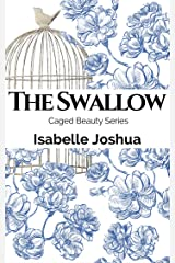 The Swallow (Caged Beauty Series Book 1) Kindle Edition